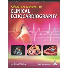 A PRACTICAL APPROACH TO CLINICAL ECHOCARDIOGRAPHY