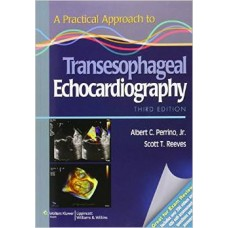 A PRACTICAL APPROACH TO TRANSESOPHAGEAL ENCHOCARDIOLOGY