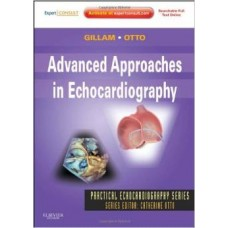 ADVANCED APPROACHES IN ECHOCARDIOGRAPHY: EXPERT CONSULT-ONLINE AND PRINT
