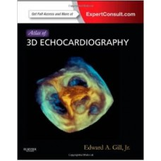 ATLAS OF 3D ECHOCARDIOGRAPHY: EXPERT CONSULT-ONLINE AND PRINT