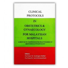 CLINICAL PROTOCOLS IN OBSTETRICS & GYNAECOLOGY FOR MALAYSIAN HOSPITALS